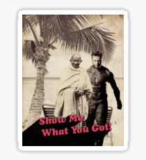 Gandhi and Logan - Show Me What You Got Sticker
