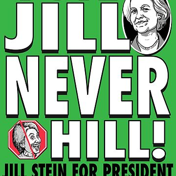 Vote Jill Stein Never Hillary 2016 by PoliticalCircus