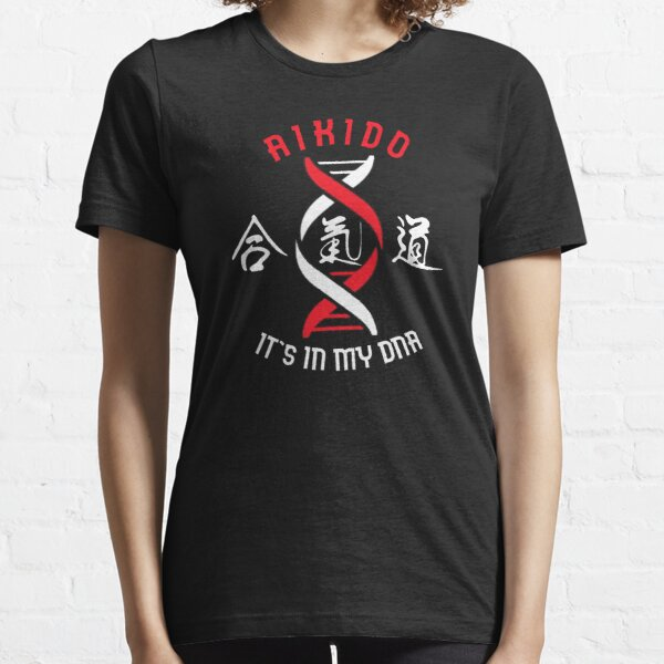 """Aikido it""""s in my DNA  Essential T-Shirt"""