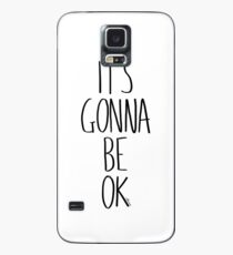 IT'S GONNA BE OK Case/Skin for Samsung Galaxy