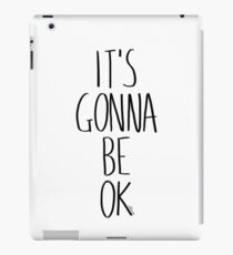 IT'S GONNA BE OK iPad Case/Skin
