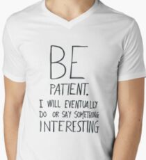 Be patient I will eventually do or say something interesting Men's V-Neck T-Shirt