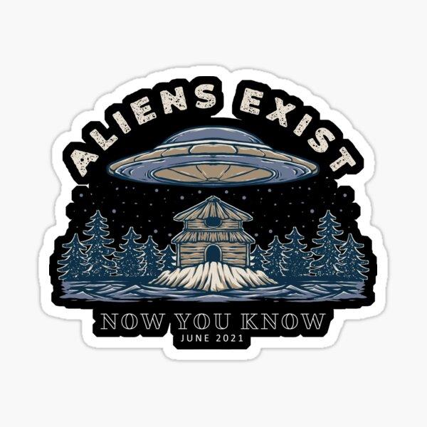 Aliens Exist 2021 Sticker