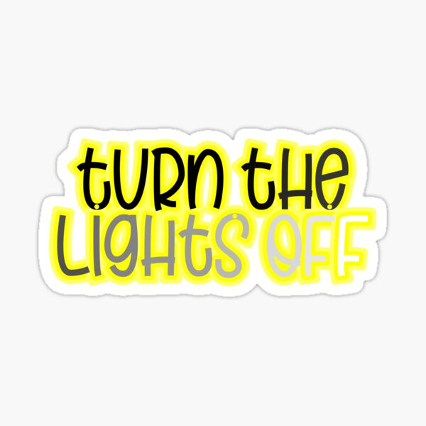 Turn the lights off Sticker