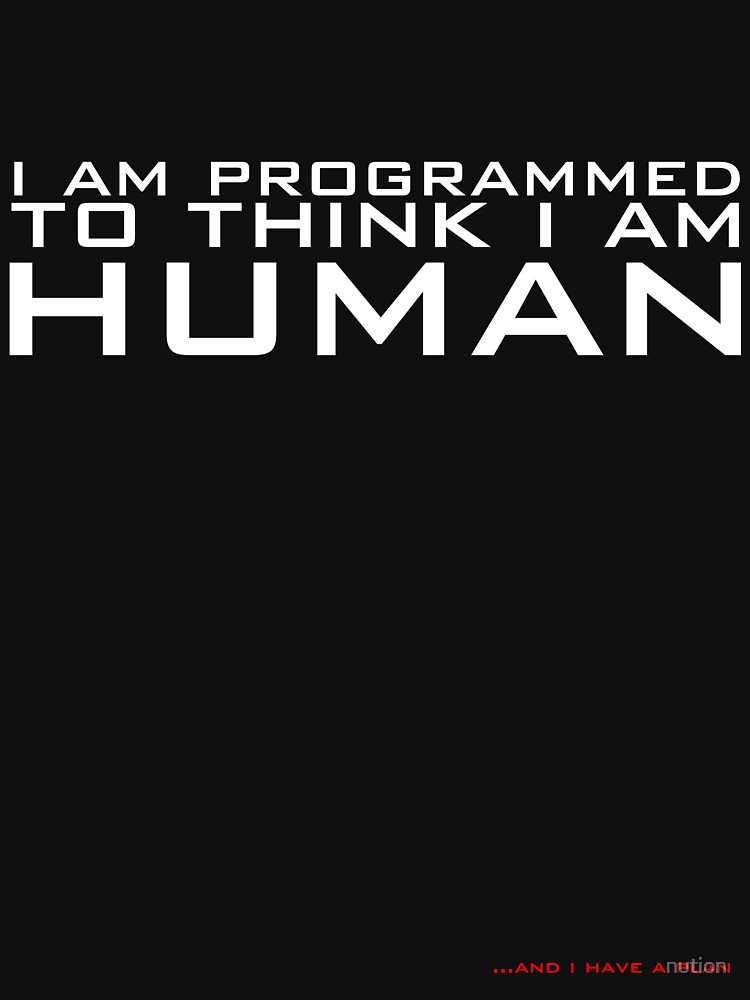 I am programmed to think I am human von nution
