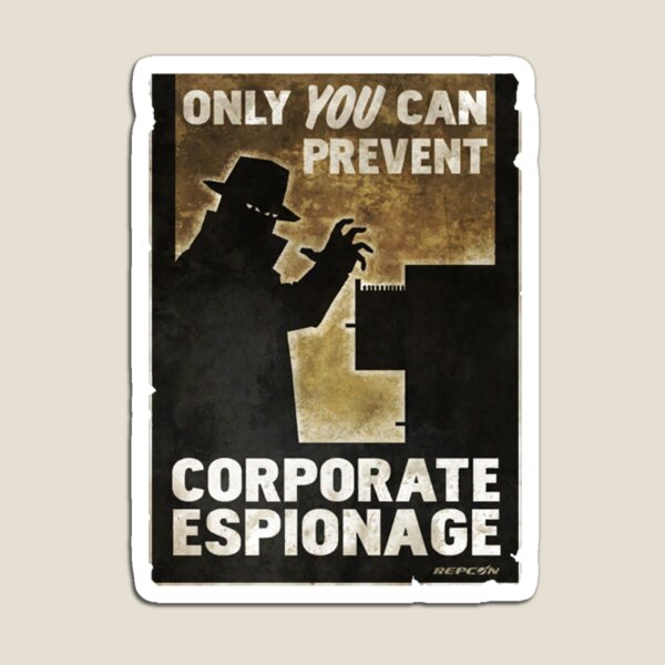 Only You Can Prevent Corporate Espionage Magnet