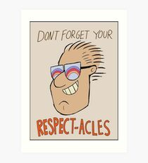 Respectacles Art Print