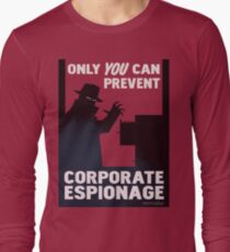 Only You Can Prevent Corporate Espionage Long Sleeve T-Shirt