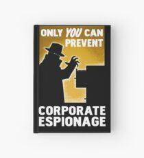 Only You Can Prevent Corporate Espionage Hardcover Journal