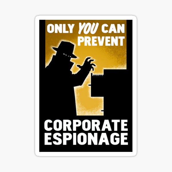 Only You Can Prevent Corporate Espionage Sticker