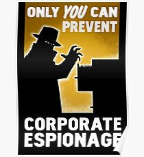 Nur Sie können Unternehmensspionage verhindern Poster