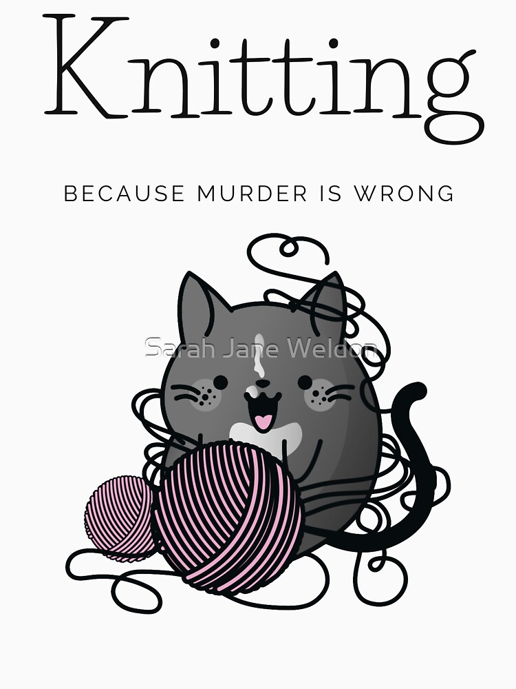 Knitting Because Murder is Wrong by SarahRowsSolo