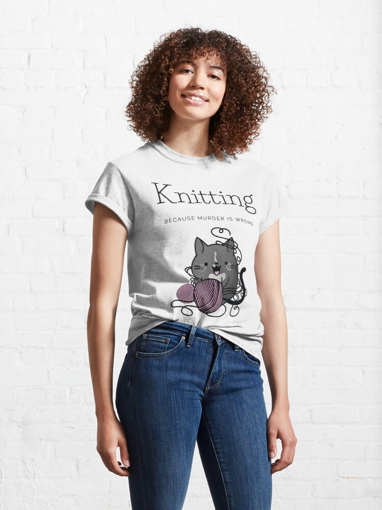 Alternate view of Knitting Because Murder is Wrong Classic T-Shirt