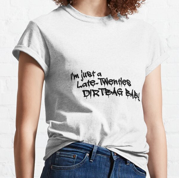 Was A Teenage Dirtbag Baby Classic T-Shirt