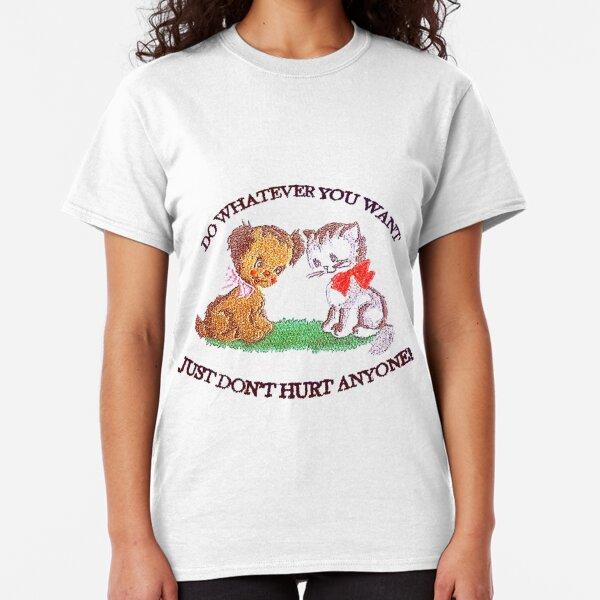 Just Dont Hurt Anyone Classic T-Shirt