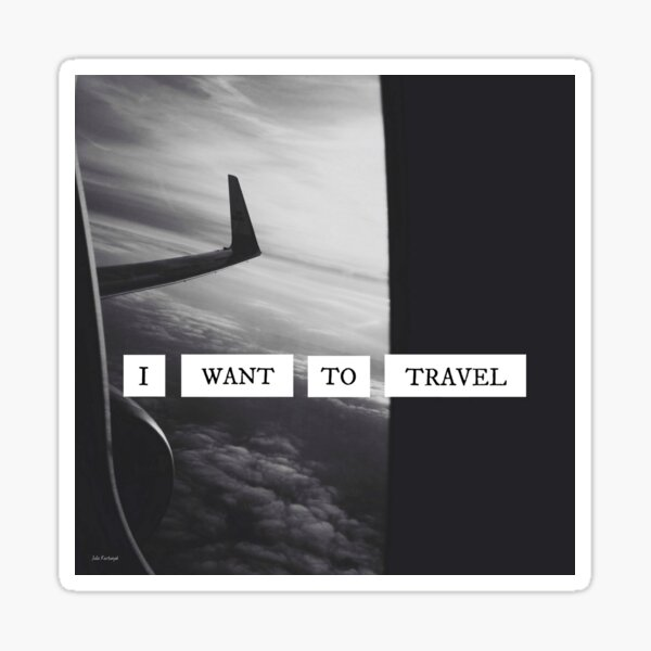 I want to travel  Sticker