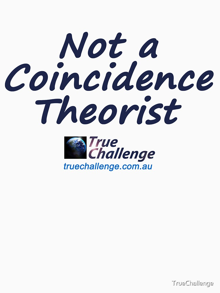 Not a Coincidence Theorist by TrueChallenge