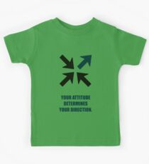 Your Attitude Determines Your Direction - Corporate Start-Up Quotes Kids Tee