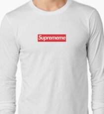 Supreme Meme = Suprememe Long Sleeve T-Shirt