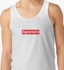 Supreme Meme = Suprememe Tank Top