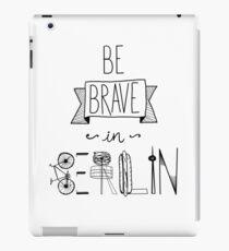 Be brave in Berlin iPad Case/Skin