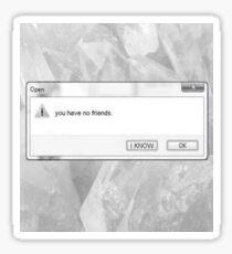 no friends Sticker