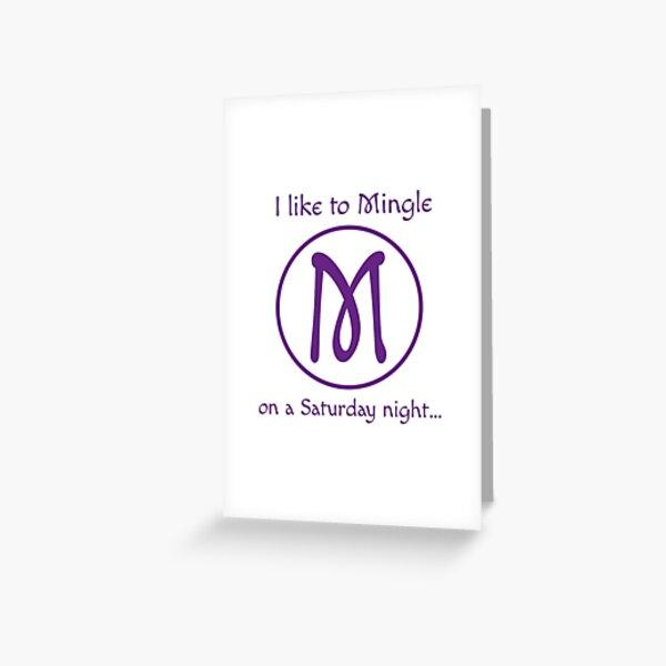 I like to Mingle on a Saturday Night Greeting Card