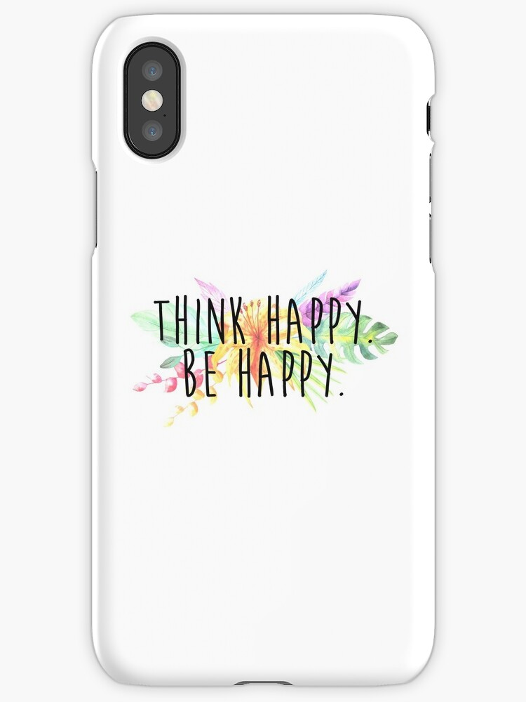 Think Happy. Be Happy.  by Quotation  Park