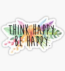 Denke glücklich. Sei glücklich. Sticker
