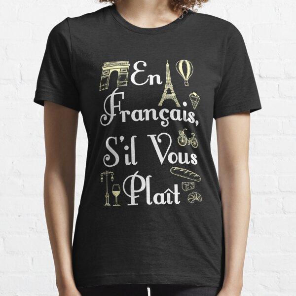 En Francais S'il Vous Plait French Teacher Essential T-Shirt