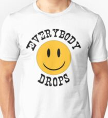 """Everybody drops"" Unisex T-Shirt"