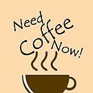 Need Coffee Now! by Liron Peer