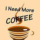 I Need More Coffee by Liron Peer