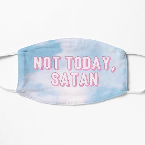 not today satan Flat Mask