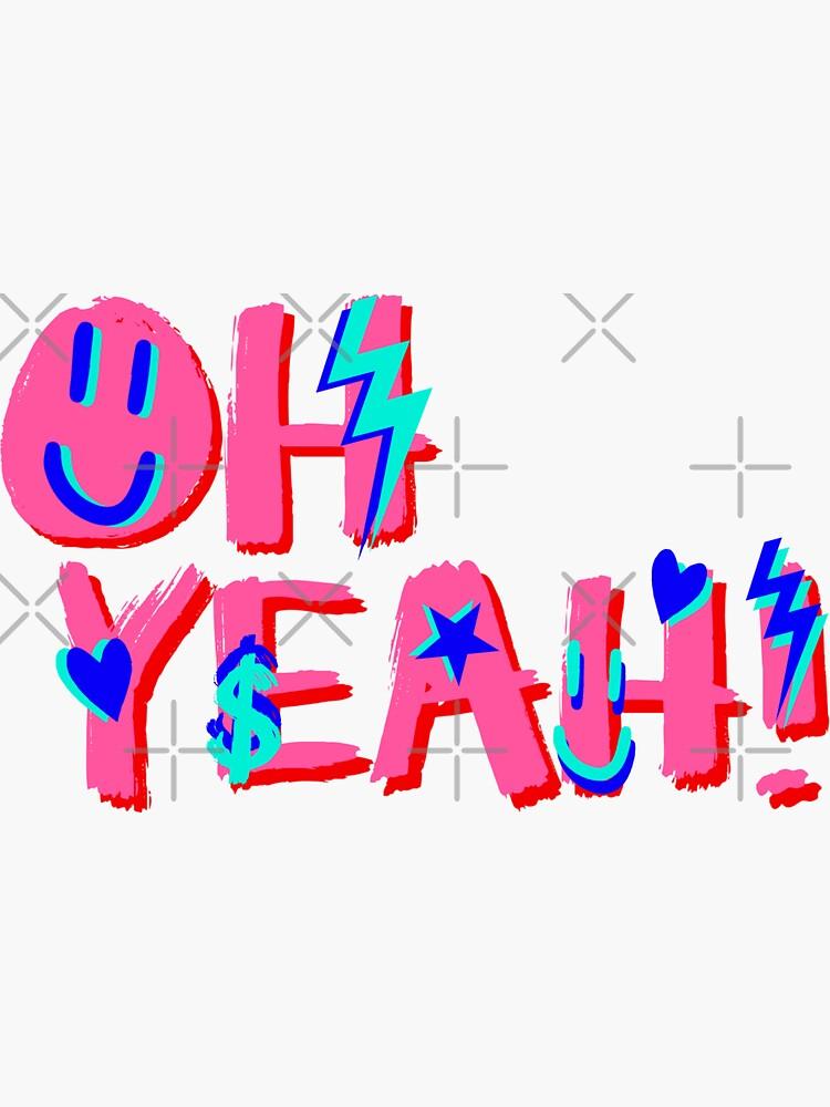 OH YEAH! by juliasantos5