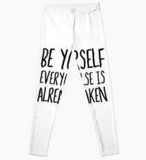 Be Yourself Funny Cool Quote Smart Humor Leggings