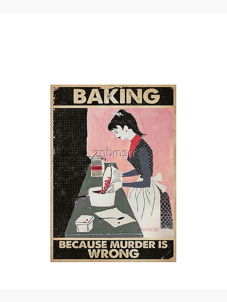 baking because murder is wrong by znbmsrr