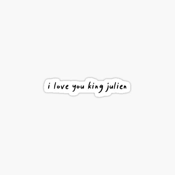 Te amo rey julien Pegatina