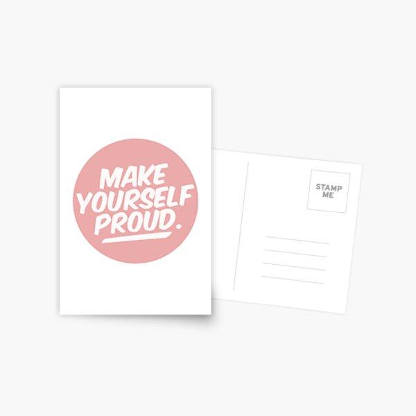 Make Yourself Proud Postcard