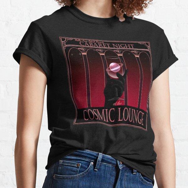 Cosmic Lounge Cabaret Classic T-Shirt