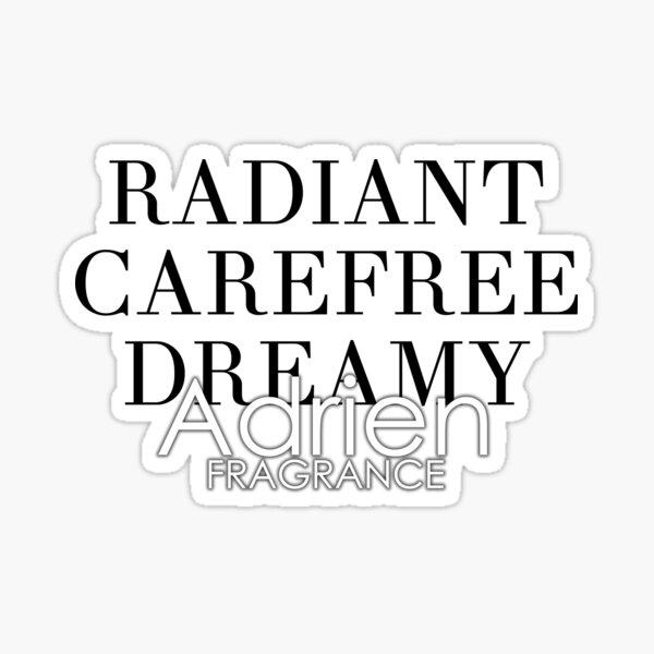 RADIANT, CAREFREE, DREAMY  Sticker