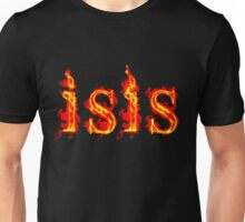 ISIS INFLAMES Unisex T-Shirt