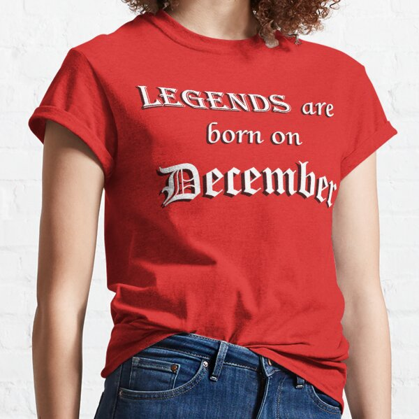 Legends are born on this month....... Classic T-Shirt
