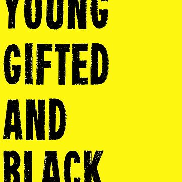 Young, Gifted, and Black by BlackMatters