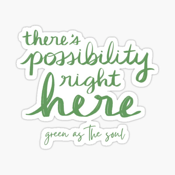 There's Possibility Right Here - Wild by Green as the Soul Sticker