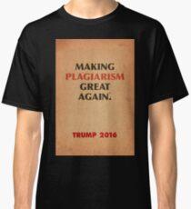 Trump Makings. Classic T-Shirt