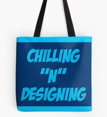 Chilling N Designing Tote Bag