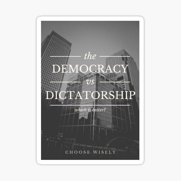 Democracy or Dictatorship? Sticker