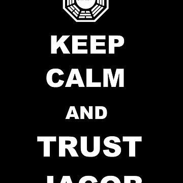 Keep Calm and Trust Jacob by beckiboo93