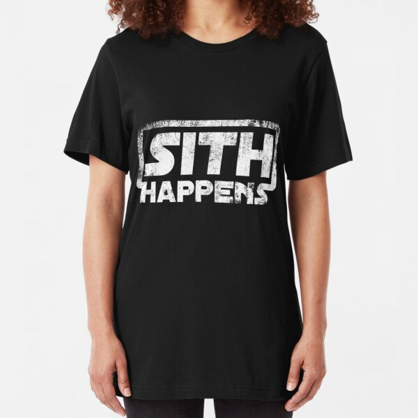 Sith happens Slim Fit T-Shirt